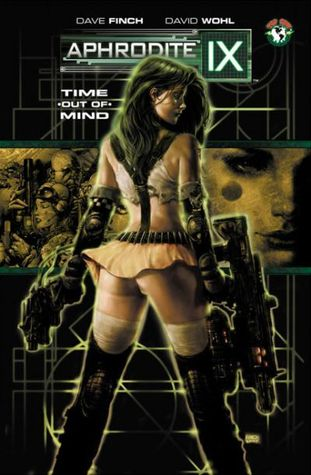 Aphrodite IX: Time Out of Mind by Clarence Lansang, Brian Ching, Joe Weems, David Wohl, David Finch