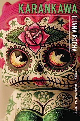 Karankawa (Pitt Poetry Series) by Iliana Rocha