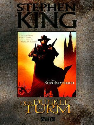 Der Dunkle Turm, Band 1: Der Revolvermann by Robin Furth, Peter David, Wulf H. Bergner, Stephen King, Jae Lee, Richard Isanove