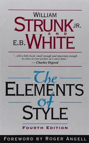 The Elements of Style by William Strunk Jr., E.B. White