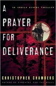A Prayer for Deliverance: An Angela Bivens Thriller by Christopher Chambers