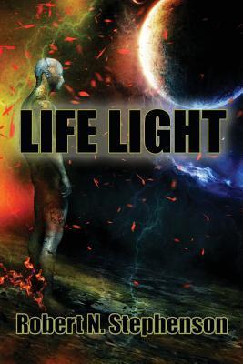 Life Light by Robert N. Stephenson, Shane Gallagher
