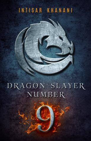 Dragon Slayer Number 9 by Intisar Khanani