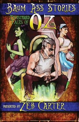 Baum Ass Stories: Twistered Tales of Oz by Matthew Vaughn, Donald Armfield, Berti Walker
