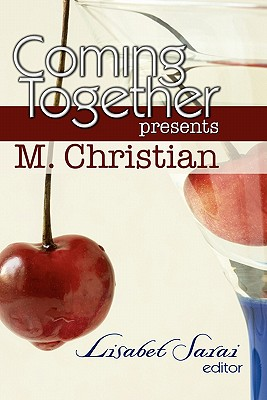 Coming Together Presents M. Christian by Alessia Brio, M. Christian
