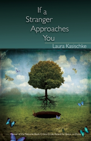 If a Stranger Approaches You by Laura Kasischke