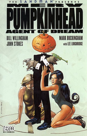 Merv Pumpkinhead: Agent of D.R.E.A.M. by Mark Buckingham, Bill Willingham, John Stokes, Lee Loughridge, Kevin Nowlan