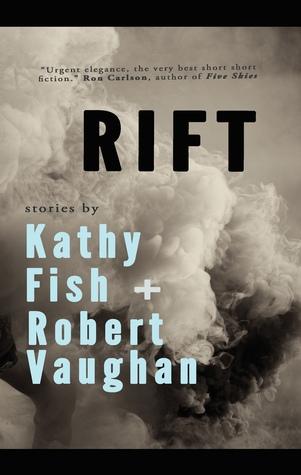 RIFT by Kathy Fish, Robert Vaughan