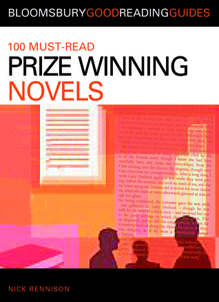100 Must-read Prize-Winning Novels: Discover Your Next Great Read... by Nick Rennison