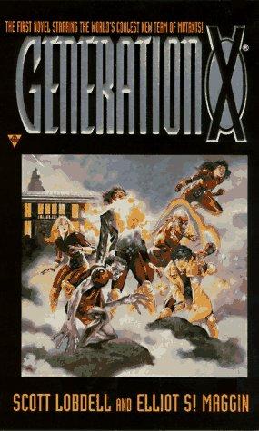 Generation X by Scott Lobdell, Elliot S. Maggin