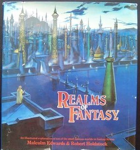 Realms of Fantasy by Malcolm Edwards, Robert Holdstock