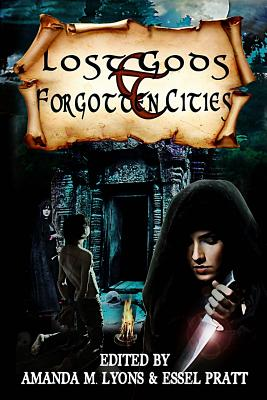 Lost Gods and Forgotten Cities by Amanda M. Lyons