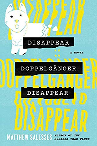 Disappear Doppelgänger Disappear by Matthew Salesses