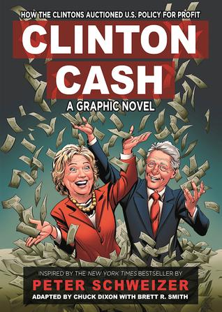 Clinton Cash: A Graphic Novel by Don Hudson, Chuck Dixon, Brett R. Smith, Sergio Cariello, Graham Nolan, Paul Rivoche, Peter Schweizer, Andy Owens, Alan Robinson