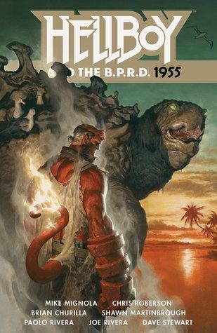 Hellboy and the B.P.R.D., Vol. 4: 1955 by Paolo Rivera, Mike Mignola, Brian Churilla, Chris Roberson, Shawn Martinbrough