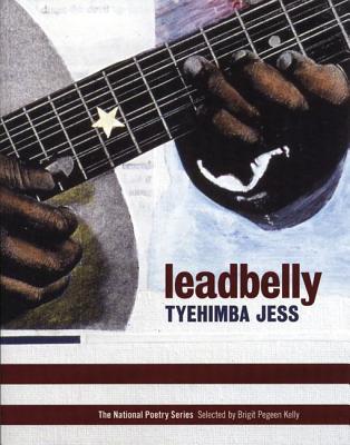 Leadbelly: Poems by Tyehimba Jess