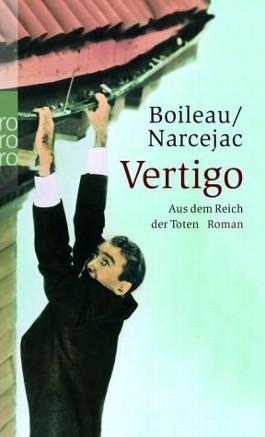 Vertigo. Aus dem Reich der Toten : Roman by Thomas Narcejac, Marianne Caesar, Pierre Boileau