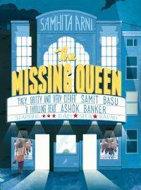 The Missing Queen by Samhita Arni