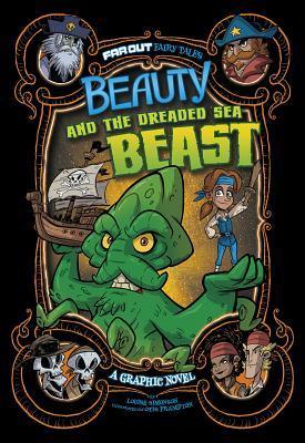 Beauty and the Dreaded Sea Beast: A Graphic Novel by Otis Frampton, Louise Simonson