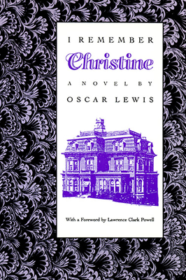 I Remember Christine: (a Novel) by Oscar Lewis