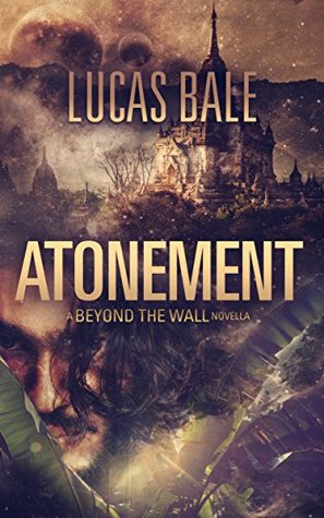 Atonement: A Beyond the Wall Novella by Lucas Bale