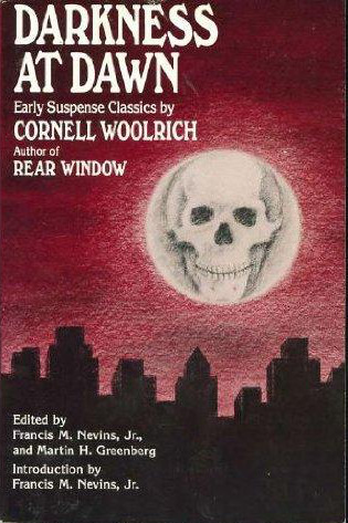 Darkness at Dawn: Early Suspense Classics by Cornell Woolrich