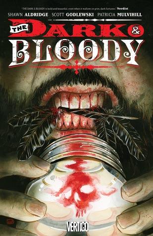 The Dark & Bloody by Clem Robins, Patricia Mulvihill, Tyler Crook, Scott Godlewski, Shawn Aldridge