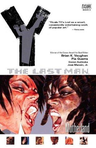 Y: The Last Man, Vol. 9: Motherland by José Marzán Jr., Pia Guerra, Brian K. Vaughan, Goran Sudžuka