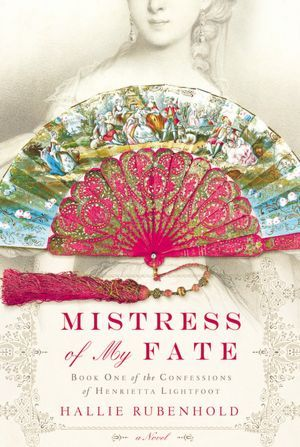Mistress of My Fate by Hallie Rubenhold