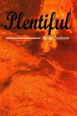 Plentiful by Alan Nelson