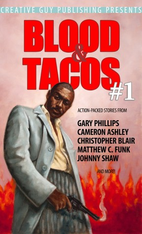 Blood & Tacos #1 by Gary Phillips, Christopher Blair, Cameron Ashley, Johnny Shaw, Matthew Funk