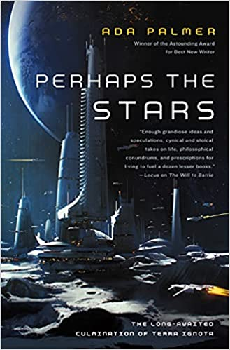 Perhaps the Stars by Ada Palmer