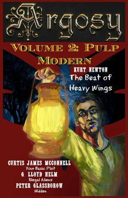 Argosy Volume 2: Pulp Modern by Kurt Newton, G. Lloyd Helm, Curtis James McConnell