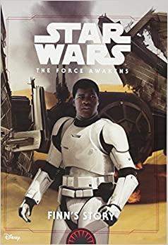 Star Wars: The Force Awakens: Finn's Story by Jesse J. Holland