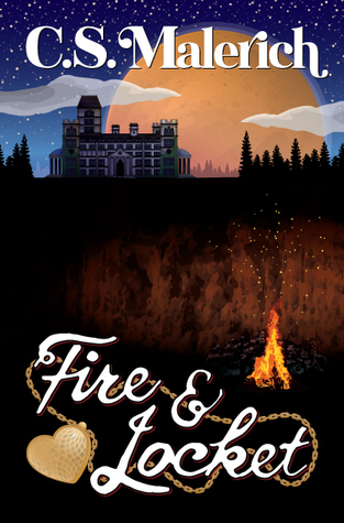 Fire and Locket by C.S. Malerich