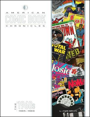 American Comic Book Chronicles, 1965-1969 by Keith Dallas, Jack Kirby, Neal Adams, Wallace Wood, J.C. Wells