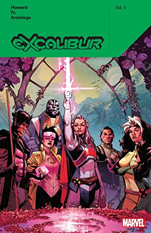 Excalibur by Tini Howard, Vol. 1 by Marcus To, Tini Howard, Erick Arciniega