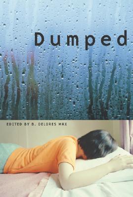 Dumped by B. Delores Max, Steve Almond, Alice Munro, Jane Austen