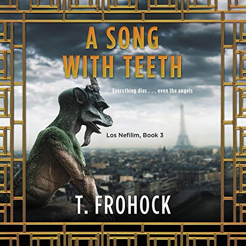 A Song with Teeth by T. Frohock