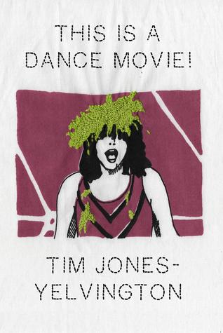 This is a Dance Movie! by Tim Jones-Yelvington