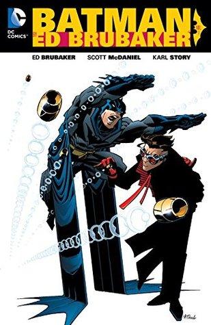 Batman by Ed Brubaker Vol. 1 by Ed Brubaker, Scott McDaniel