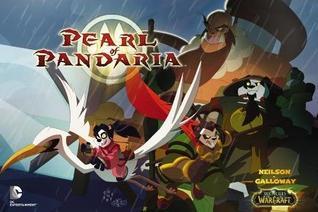 Pearl of Pandaria (World of Warcraft) by Hank Kanalz, Sarah Gaydos, Sean Galloway, Micky Neilson, Saida Temofonte