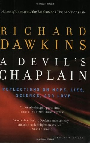 A Devil's Chaplain: Reflections on Hope, Lies, Science, and Love by Richard Dawkins