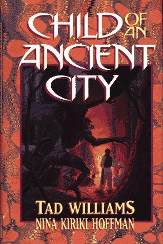 Child of an Ancient City by Nina Kiriki Hoffman, Tad Williams
