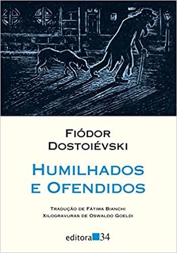 Humilhados e ofendidos by Fátima Bianchi, Fyodor Dostoyevsky, Fyodor Dostoyevsky