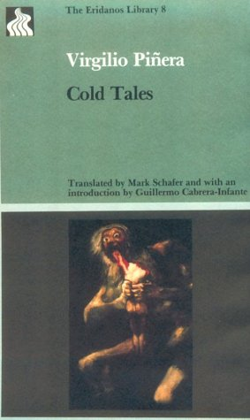Cold Tales by Guillermo Cabrera-Infante, Virgilio Piñera, Mark Schafer