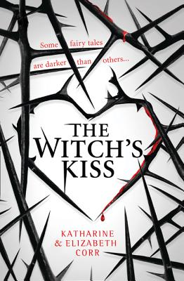 The Witch's Kiss (the Witch's Kiss, Book 1) by Katharine Corr, Elizabeth Corr