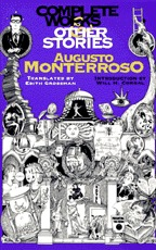 Complete Works and Other Stories by Augusto Monterroso