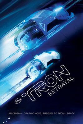 Tron: Betrayal by Pete Pantazis, Jai Nitz, Andie Tong, Jeff Matsuda