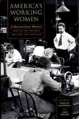 America's Working Women: A Documentary History, 1600 to the Present by Rosalyn Baxandall